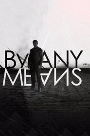 By Any Means Saison 1 Streaming