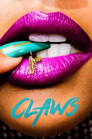 Claws Saison 1 Streaming