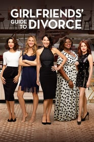 Girlfriends' Guide To Divorce Saison 5 Streaming