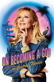 On Becoming A God In Central Florida Saison 1 Streaming